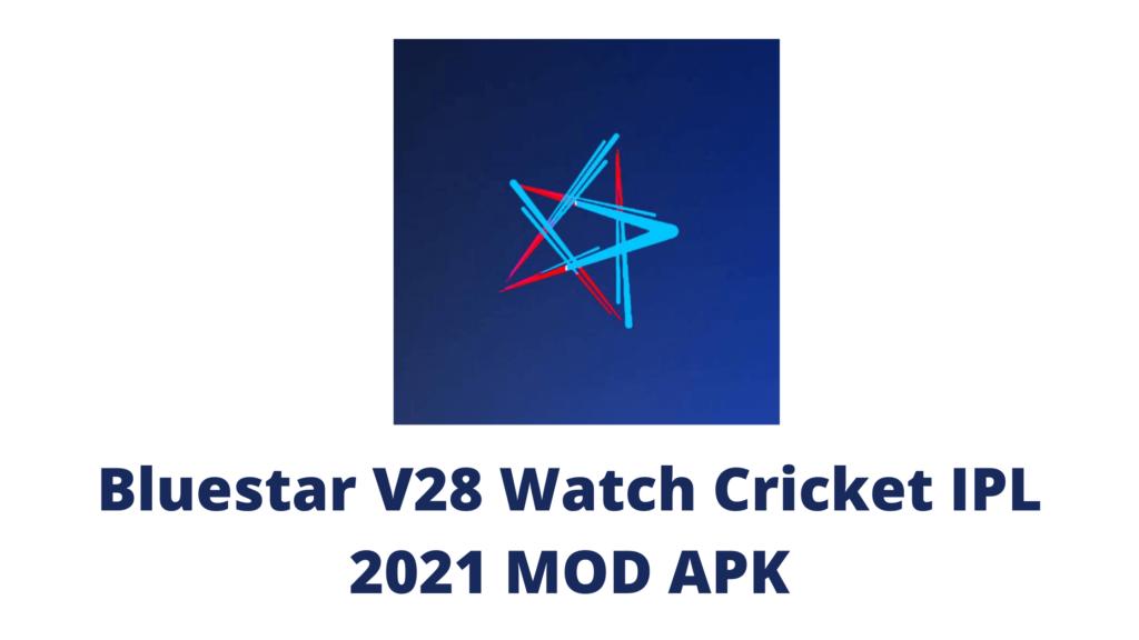 Bluestar V28 Watch Cricket IPL 2021 MOD APK