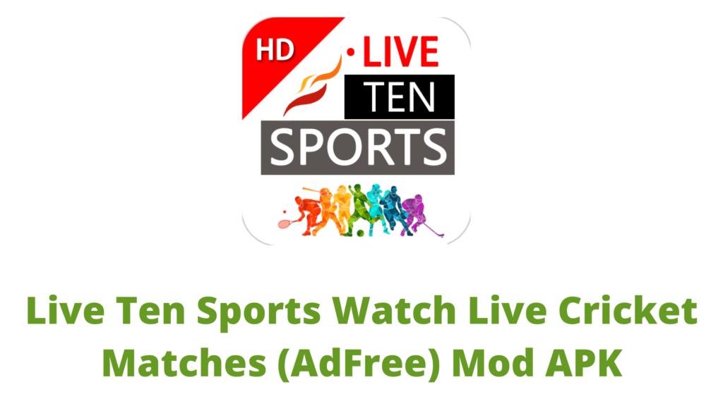Live Ten Sports Watch Live Cricket Matches (AdFree) Mod APK