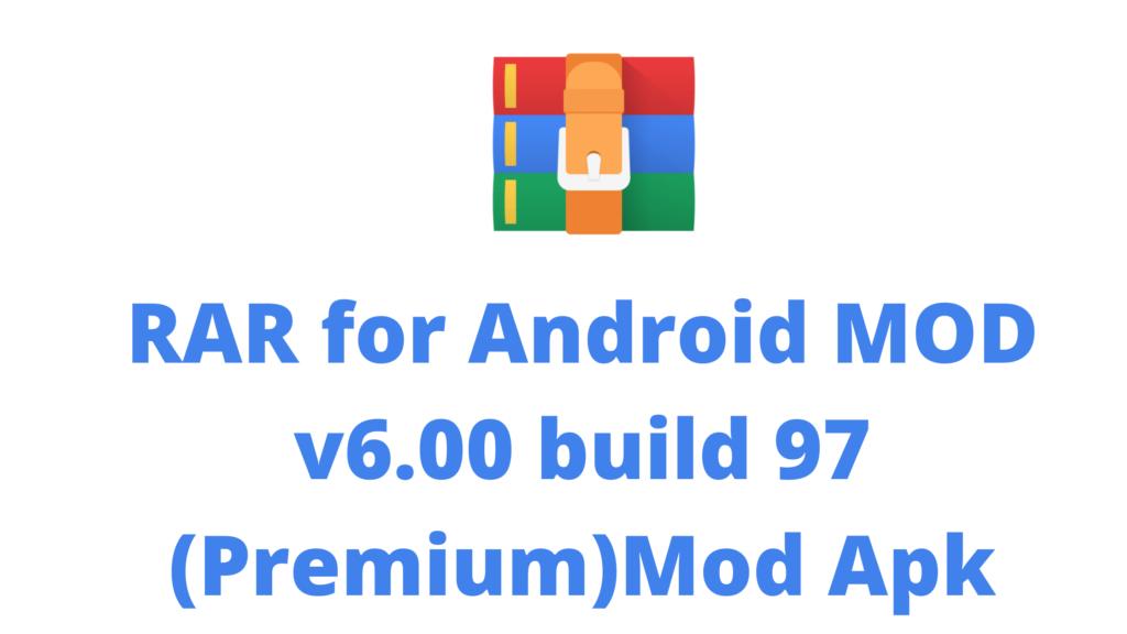 RAR for Android MOD v6.00 build 97 (Premium)Mod Apk