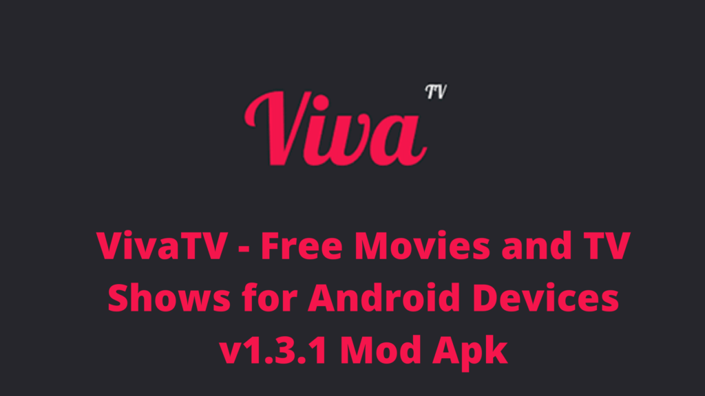 VivaTV - Free Movies and TV Shows for Android Devices v1.3.1 Mod Apk
