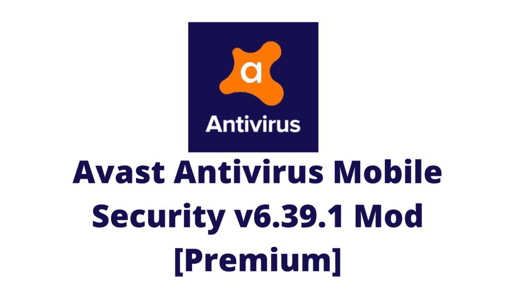 Avast Antivirus Mobile Security v6.39.1 Mod [Premium]